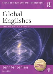 Global Englishes - A Resource Book for Students ebook by Jennifer Jenkins