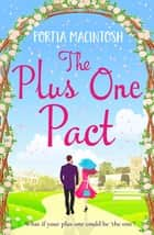 The Plus One Pact - A hilarious romantic comedy you won't be able to put down ebook by Portia MacIntosh