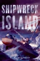 Shipwreck Island ebook by S. A. Bodeen