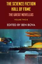 The Science Fiction Hall of Fame Volume Two-B: The Great Novellas ebook by Issac Asimov, Frederik Pohl, Clifford D. Simak
