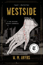 Westside - A Novel ebook by W.M. Akers