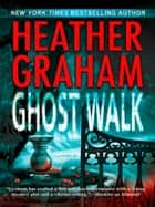 Ghost Walk (Harrison Investigation, Book 2) ebook by Heather Graham