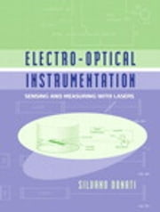 Electro-Optical Instrumentation - Sensing and Measuring with Lasers ebook by Silvano Donati
