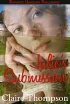 Julie's Submission ebook by Claire Thompson