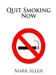 Quit Smoking Now ebook by Mark Allen