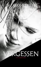 VERGESSEN ebook by Max Stiller