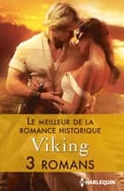 Le meilleur de la Romance historique : Viking - 3 romans ebook by Michelle Styles, Joanna Fulford, Julia Byrne