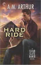 Hard Ride - A Gay Cowboy Romance ebook by A.M. Arthur