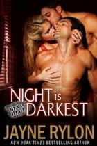 Night is Darkest ebook by Jayne Rylon