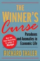 The Winner's Curse ebook by Richard Thaler