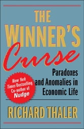 The Winner's Curse - Paradoxes and Anomalies of Economic Life ebook by Richard Thaler