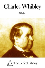 Works of Charles Whibley ebook by Charles Whibley