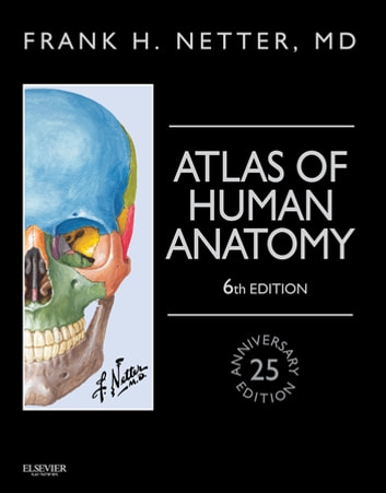 Atlas of Human Anatomy E-Book eBook by Frank H. Netter, MD ...