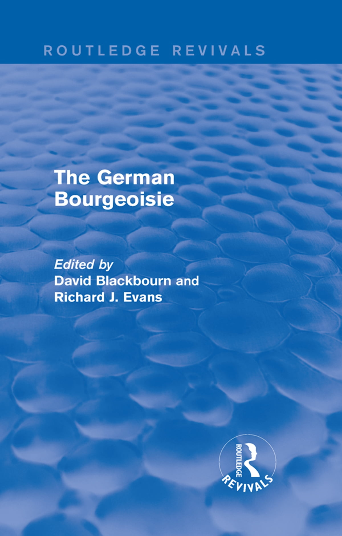 The German Bourgeoisie (Routledge Revivals) eBook by