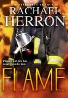 Flame ebook by Rachael Herron