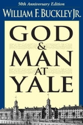 God and Man at Yale - The Superstitions of 'Academic Freedom' ebook by William F. Buckley