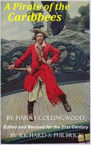 A Pirate of the Caribbees ebook by Richard Philbrick