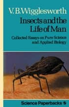 Insects and the Life of Man ebook by V.B. Wigglesworth