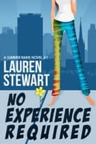 No Experience Required - A Summer Rains Mystery ebook by Lauren Stewart