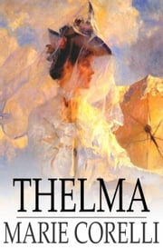Thelma - A Norwegian Princess ebook by Marie Corelli