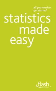 Statistics Made Easy: Flash ebook by Alan Graham