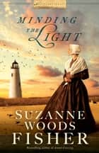 Minding the Light (Nantucket Legacy Book #2) ebook by Suzanne Woods Fisher