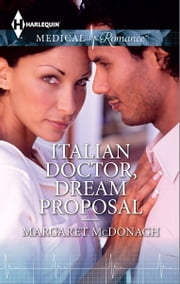 Italian Doctor, Dream Proposal ebook by Margaret McDonagh