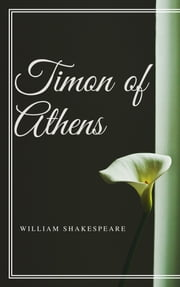 Timon of Athens (Annotated) ebook by William Shakespeare