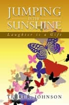 JUMPING IN THE SUNSHINE ebook by Terri R. Johnson
