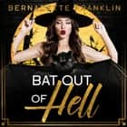 Bat out of Hell audiobook by Bernadette Franklin