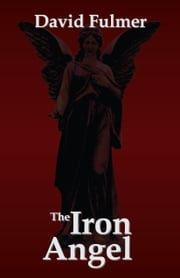 The Iron Angel ebook by David Fulmer