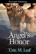 Angel's Honor ebook by Erin M. Leaf