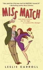 Miss Match - A Novel ebook by Leslie Carroll