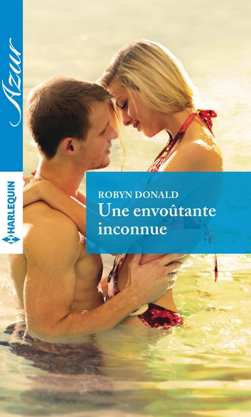 Une envoûtante inconnue ebook by Robyn Donald