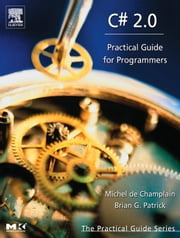 C# 2.0: Practical Guide for Programmers ebook by de Champlain, Michel