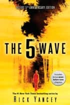 The 5th Wave - 5th Year Anniversary ebook by Rick Yancey