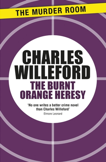 The Burnt Orange Heresy 電子書 by Charles Willeford