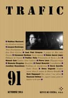 Trafic n° 91 (Automne 2014) ebook by Collectifs