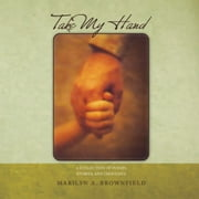 Take My Hand ebook by Marilyn A. Brownfield
