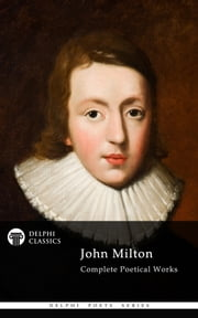 Complete Works of John Milton (Delphi Classics) ebook by Kobo.Web.Store.Products.Fields.ContributorFieldViewModel