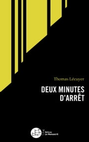 Deux minutes d'arrêt ebook by Thomas Lécuyer