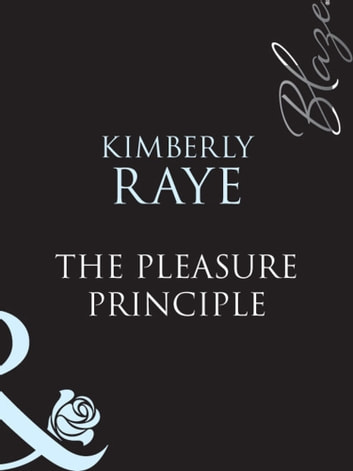 The Pleasure Principle (Mills & Boon Blaze) eBook by Kimberly Raye