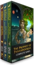 The Prophet of Panamindorah, Complete Trilogy - The Prophet of Panamindorah ebook by Abigail Hilton
