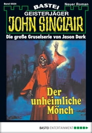 John Sinclair - Folge 0024 - Der unheimliche Mönch ebook by Jason Dark
