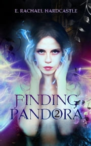 Finding Pandora: Heaven - Finding Pandora, #2 ebook by E. Rachael Hardcastle