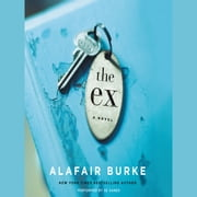 The Ex - A Novel audiobook by Alafair Burke