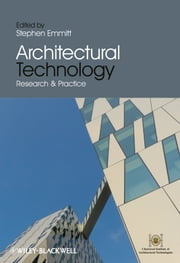 Architectural Technology - Research and Practice ebook by Stephen Emmitt