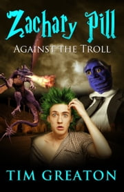 Zachary Pill, Against the Troll ebook by Tim Greaton