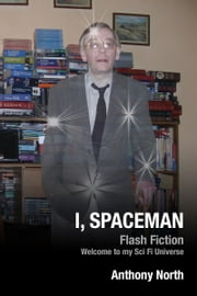 I, Spaceman ebook by Anthony North