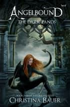 The Dark Lands ebook by Christina Bauer
